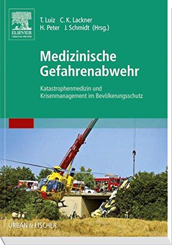 Medizinische Gefahrenabwehr: Katastrophenmedizin und Krisenmanagement im Bevölkerungsschutz