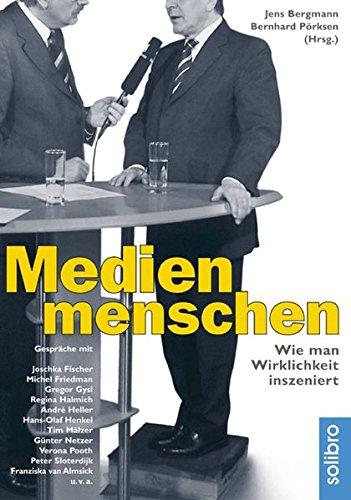 medienmenschen-wie-man-wirklichkeit-inszeniert-gesprche-mit-joschka-fischer-verona-pooth-peter-sloterdijk-hans-olaf-henkel-roger-willemsen-u-v-a-defacto