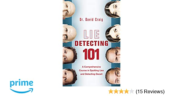 Amazon lie detecting 101 a comprehensive course in spotting amazon lie detecting 101 a comprehensive course in spotting lies and detecting deceit 9781629147949 david craig books fandeluxe Images