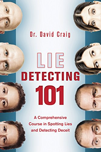 Lie Detecting 101: A Comprehensive Course in Spotting Lies and Detecting Deceit cover