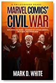 A Philosopher Reads...Marvel Comics' Civil War: Exploring the Moral Judgment of Captain America, Iron Man, and Spider-Man (Volume 1)