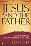 Jesus and the Father, Kevin Giles, 0310266645