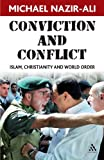 img - for Conviction and Conflict: Islam, Christianity and World Order book / textbook / text book