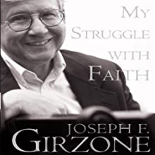 My Struggle with Faith Audiobook by Joseph F. Girzone Narrated by Jason Huggins