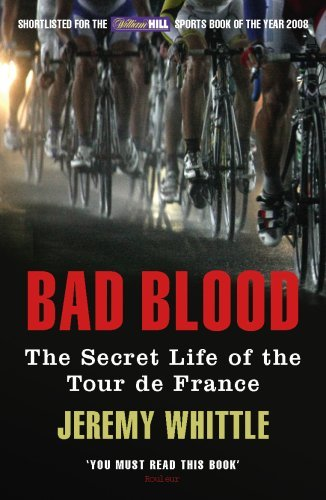 Bad Blood: The Secret Life of the Tour de France by Jeremy Whittle (2009-06-04) por Jeremy Whittle