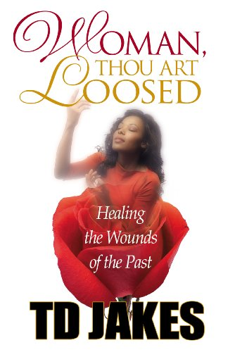 Woman thou art loosed healing the wounds of the past kindle woman thou art loosed healing the wounds of the past by jakes fandeluxe Choice Image