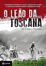 O Leão da Toscana: A emocionante história do ciclista campeão que desafiou os nazistas na Segunda Guerra e ins