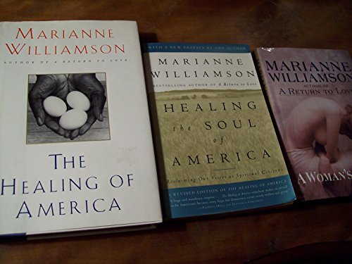 Marianne Williamson 3 Volumes Set: The Healing of America, Healing the Soul of America & A Woman's Worth