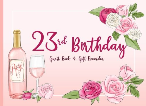 My 23rd Birthday, Guest Book and Gift Recorder: Twenty Third Birthday Anniversary Party Guest Book, Message Book, Keepsake (Guest Book Birthday) (Volume - Studio 23 My