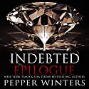Indebted Epilogue Audiobook by Pepper Winters Narrated by Will M. Watt, Kylie C. Stewart