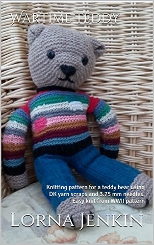 Amazon Wartime Teddy Knitting Pattern For A Teddy Bear Using