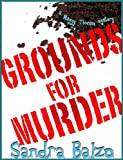 Front cover for the book Grounds for Murder by Sandra Balzo