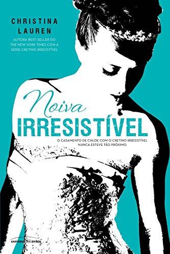 Noiva Irresistível (Cretino Irresistível Livro 6)
