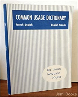 Common Usage Dictionary French English English French The Living
