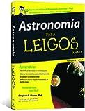 Astronomia Para Leigos (Em Portuguese do Brasil)