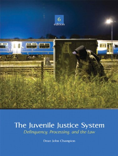 The Juvenile Justice System: Delinquency, Processing, and the Law (6th Edition)