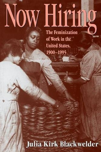 Now Hiring: The Feminization of Work in the United States, 1900-1995