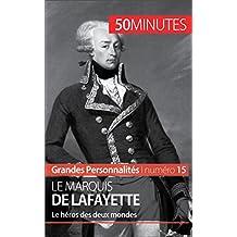 Le marquis de Lafayette: Le héros des deux mondes (Grandes Personnalités t. 15) (French Edition)
