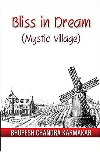 Bliss In Dream Mystic Village Bhupesh Chandra Karmakar 9789385945595 Amazon Books