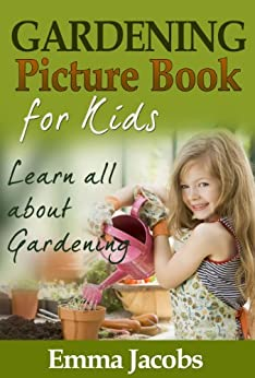 Children 39 s book about gardening a kids picture book about how to grow a garden with photos and for Children s books about gardening
