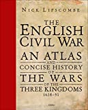 The English Civil War: An Atlas and Concise History