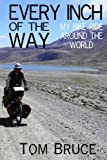 Every Inch of the Way: My Bike Ride Around the World