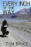 Every Inch of the Way: My Bike Ride Around the World