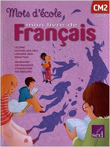 Amazon Fr Mon Livre De Francais Cm2 Mots D Ecole De Aline