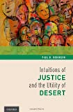 Intuitions of Justice and the Utility of Desert, Robinson, Paul H., 0199917728
