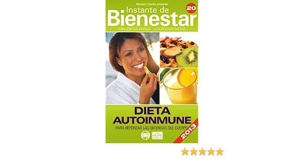 DIETA AUTOINMUNE - Para reforzar las defensas del cuerpo (Instante de BIENESTAR - Colección Dietas nº 20) (Spanish Edition) - Kindle edition by Mariano ...