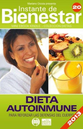 DIETA AUTOINMUNE - Para reforzar las defensas del cuerpo (Instante de BIENESTAR - Colección Dietas