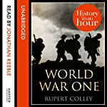World War One: History in an Hour | Rupert Colley