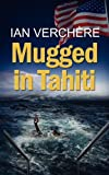 img - for Mugged in Tahiti by Ian Verchere (2012-12-21) book / textbook / text book