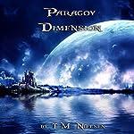 Paragoy Dimension: Dimensions Saga, Book 2 | T. M. Nielsen