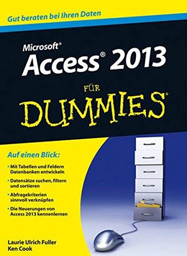 Access 2013 für Dummies Taschenbuch – 7. August 2013 Laurie A. Ulrich Ken Cook Reinhard Engel Access 2013 für Dummies