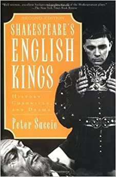 Book Shakespeare's English Kings: History, Chronicle, and Drama 2nd (second) Edition by Saccio, Peter published by Oxford University Press, USA (2000)
