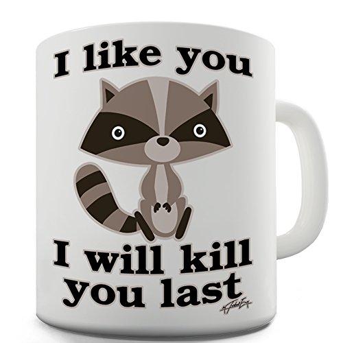 Twisted Envy I Like You I will Kill You Last Evil Plotting Raccoon Ceramic Funny Mug