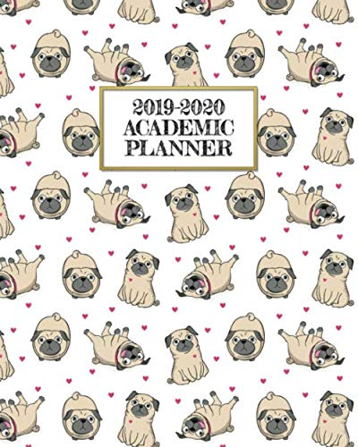 - Academic Planner 2019-2020: Cute Pudgy Pugs on A Weekly and Monthly Dated Student Academic Planner. Elementary, High School, Home school, College ... Pug Lovers Gift! (2019 2020 Academic Planner)