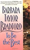 To Be the Best, Barbara Taylor Bradford, 0061008095