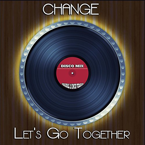 Let's Go Together (Disco Mix - Original 12 Inch Version)