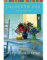 Deep Down True: A Novel
