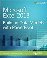 Microsoft Excel 2013: Building Data Models with PowerPivot Front Cover