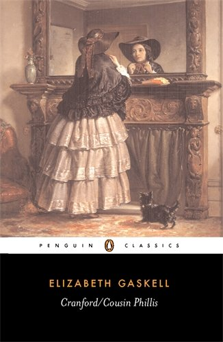 Cranford / Cousin Phillis (Penguin Classics)