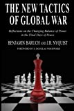 img - for The New Tactics of Global War: Reflections on the Changing Balance of Power in the Final Days of Peace book / textbook / text book