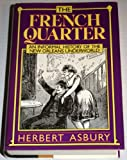 The French Quarter, Herbert Asbury, 0880294302