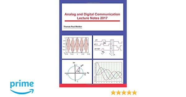 Analog and Digital Communication Lecture Notes 2017: Thomas