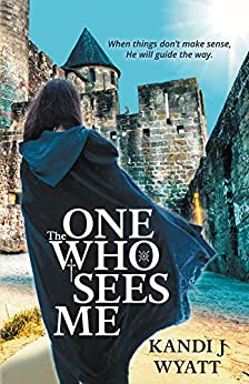 The One Who Sees Me by [Wyatt, Kandi J]