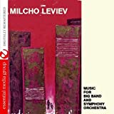 Music for Big Band & Symphony Orchestra by Milcho Leviev