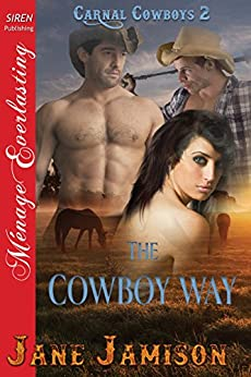 The Cowboy Way [Carnal Cowboys 2] (Siren Publishing Menage Everlasting) by [Jamison, Jane]