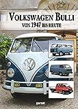 Volkswagen Bulli: Transporter und Bus von 1949 bis heute